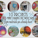 10 Craft Projects to keep you sane while your stuck inside