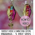 Friendly Plastic and Swarovski Crystal Earrings – How to