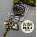 Make your own Upcycled Soldered Bezels+Jewelry Making Video